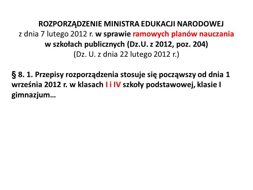 ROZPORZĄDZENIE MINISTRA EDUKACJI NARODOWEJ z dnia 7 lutego 2012 r. w sprawie ramowych planów nauczania w szkołach publicznych (Dz.U. z 2012, poz. 204)