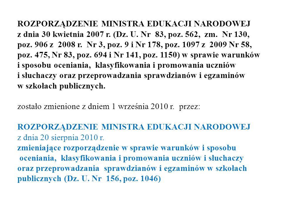 ROZPORZĄDZENIE MINISTRA EDUKACJI NARODOWEJ z dnia 30 kwietnia 2007 r. (Dz. U. Nr 83, poz. 562, zm. Nr 130, poz. 906 z 2008 r. Nr 3, poz. 9 i Nr 178, p