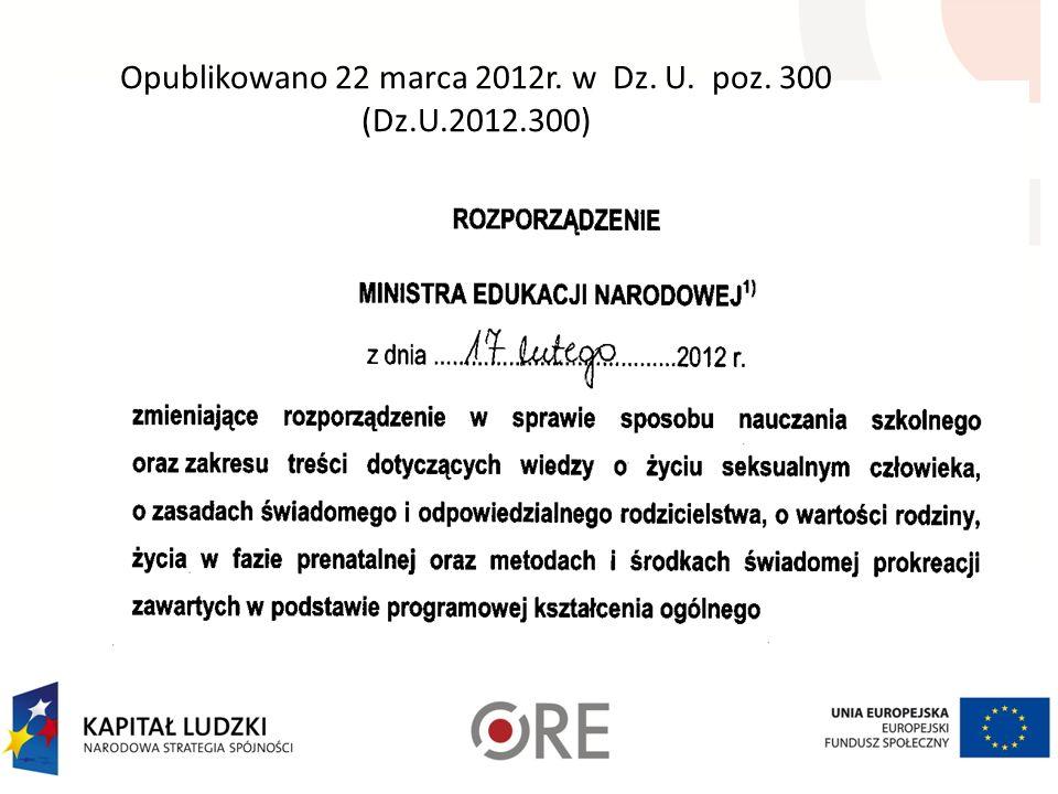 Opublikowano 22 marca 2012r. w Dz. U. poz. 300 (Dz.U.2012.300)