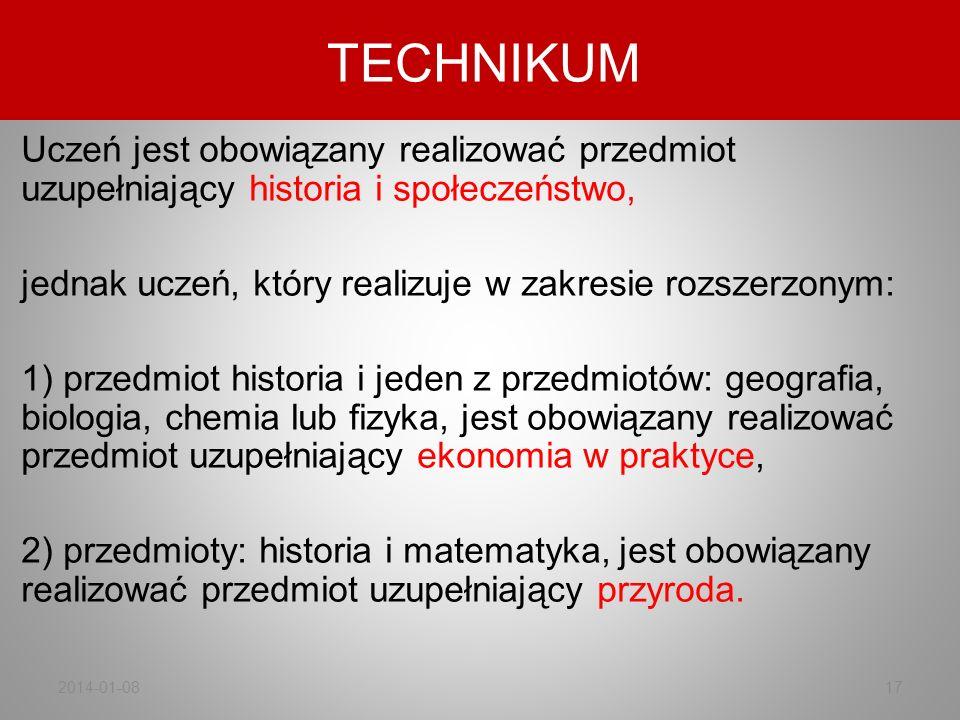 TECHNIKUM Uczeń jest obowiązany realizować przedmiot uzupełniający historia i społeczeństwo, jednak uczeń, który realizuje w zakresie rozszerzonym: 1)