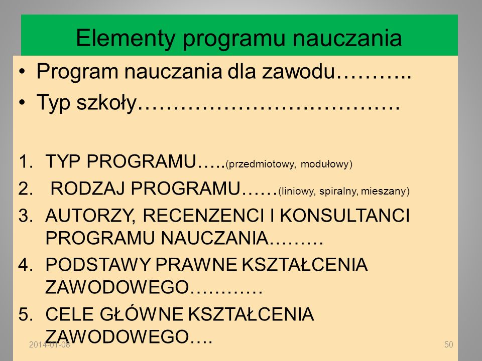 Elementy programu nauczania Program nauczania dla zawodu……….. Typ szkoły………………………………. 1.TYP PROGRAMU….. (przedmiotowy, modułowy) 2. RODZAJ PROGRAMU……