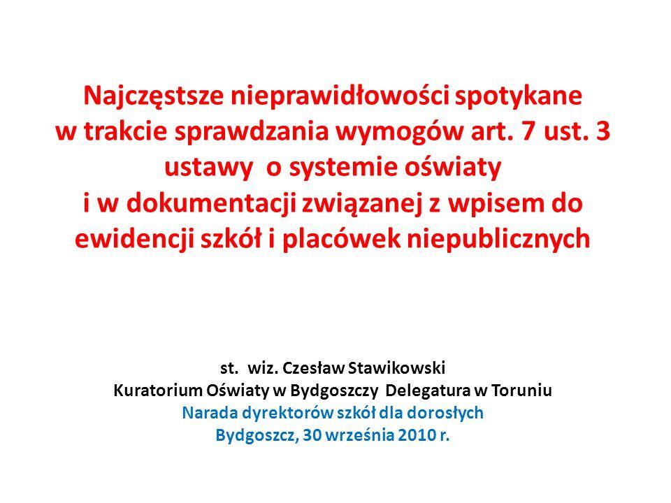 Najczęstsze nieprawidłowości spotykane w trakcie sprawdzania wymogów art. 7 ust. 3 ustawy o systemie oświaty i w dokumentacji związanej z wpisem do ew