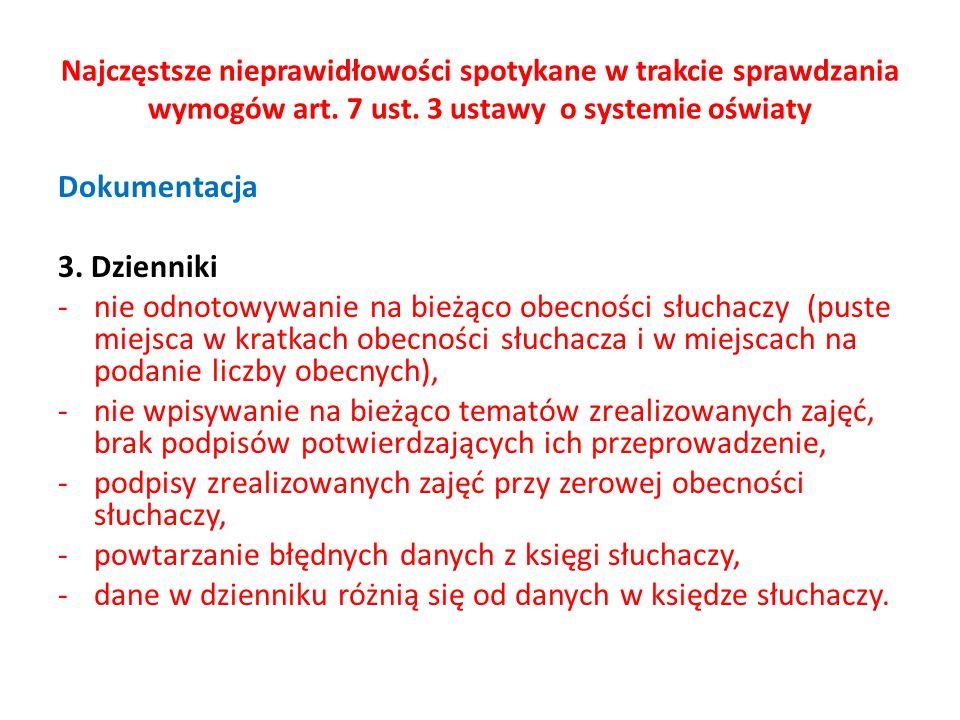 Najczęstsze nieprawidłowości spotykane w trakcie sprawdzania wymogów art. 7 ust. 3 ustawy o systemie oświaty Dokumentacja 3. Dzienniki -nie odnotowywa