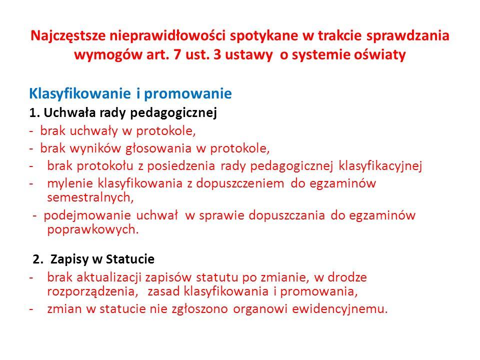 Najczęstsze nieprawidłowości spotykane w trakcie sprawdzania wymogów art. 7 ust. 3 ustawy o systemie oświaty Klasyfikowanie i promowanie 1. Uchwała ra