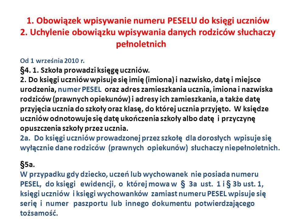 1.Obowiązek wpisywanie numeru PESELU do księgi uczniów 2.