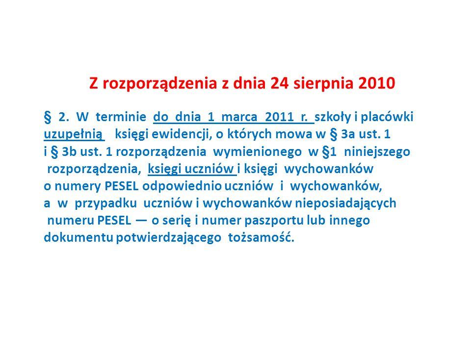 Z rozporządzenia z dnia 24 sierpnia 2010 § 2.W terminie do dnia 1 marca 2011 r.