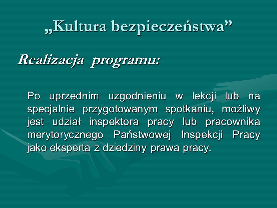 Kultura bezpieczeństwa Realizacja programu: Po uprzednim uzgodnieniu w lekcji lub na specjalnie przygotowanym spotkaniu, możliwy jest udział inspektor