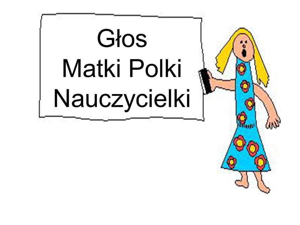 A.M. Głos Matki Polki Nauczycielki Głos Matki Polki Nauczycielki
