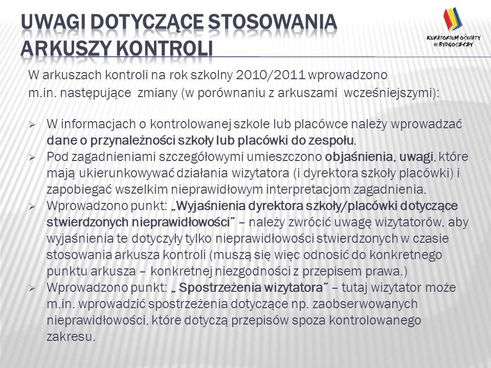 W arkuszach kontroli na rok szkolny 2010/2011 wprowadzono m.in. następujące zmiany (w porównaniu z arkuszami wcześniejszymi): W informacjach o kontrol