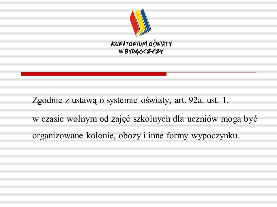Zgodnie z ustawą o systemie oświaty, art.92a. ust.