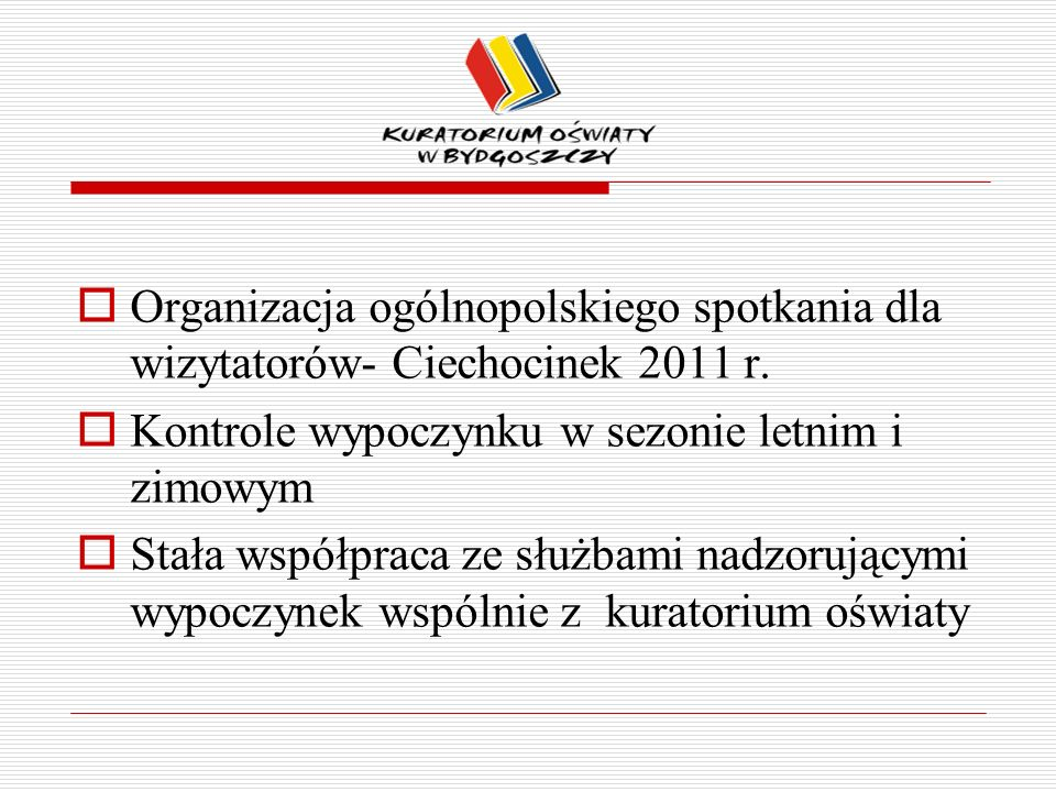 Organizacja ogólnopolskiego spotkania dla wizytatorów- Ciechocinek 2011 r.
