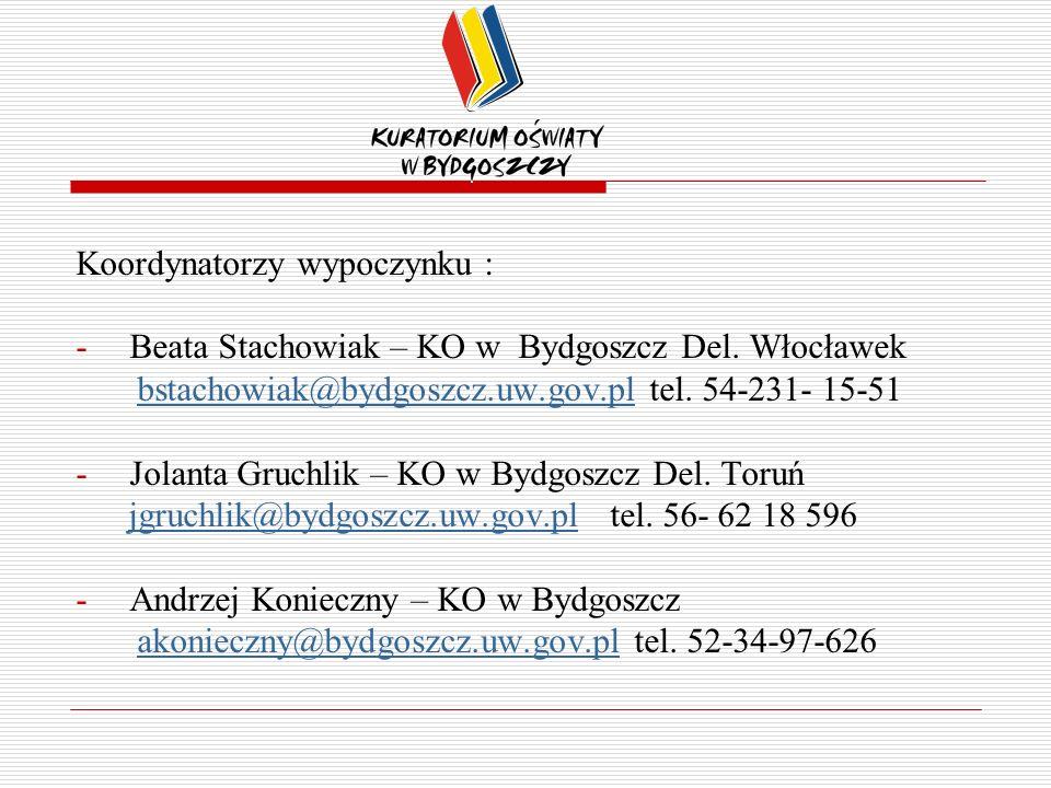 Koordynatorzy wypoczynku : -Beata Stachowiak – KO w Bydgoszcz Del.