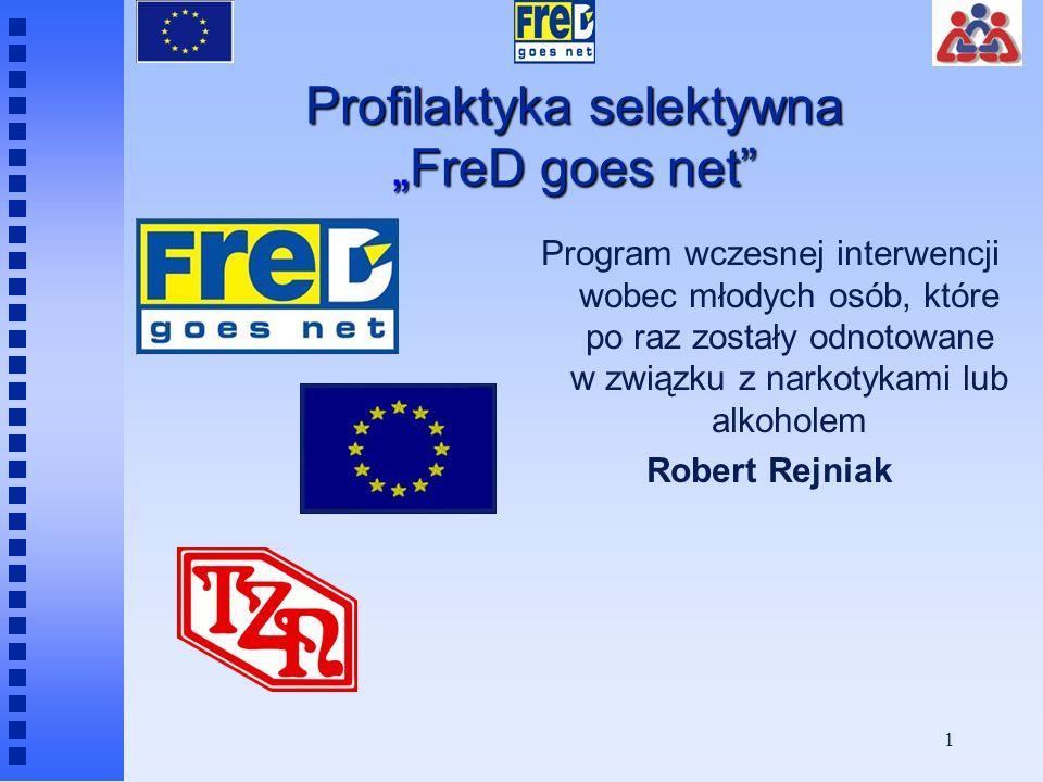 11 FreD jako program profilaktyki selektywnej i wskazującej interwencja selektywna, ponieważ kładzie nacisk na fakt, że osoby przyłapane na używaniu narkotyków należą do grupy wysokiego ryzyka.