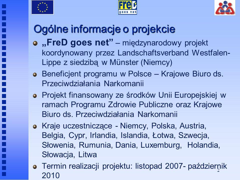 2 Ogólne informacje o projekcie FreD goes net – międzynarodowy projekt koordynowany przez Landschaftsverband Westfalen- Lippe z siedzibą w Münster (Niemcy) Beneficjent programu w Polsce – Krajowe Biuro ds.