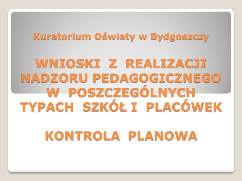 Kuratorium Oświaty w Bydgoszczy WNIOSKI Z REALIZACJI NADZORU PEDAGOGICZNEGO W POSZCZEGÓLNYCH TYPACH SZKÓŁ I PLACÓWEK KONTROLA PLANOWA