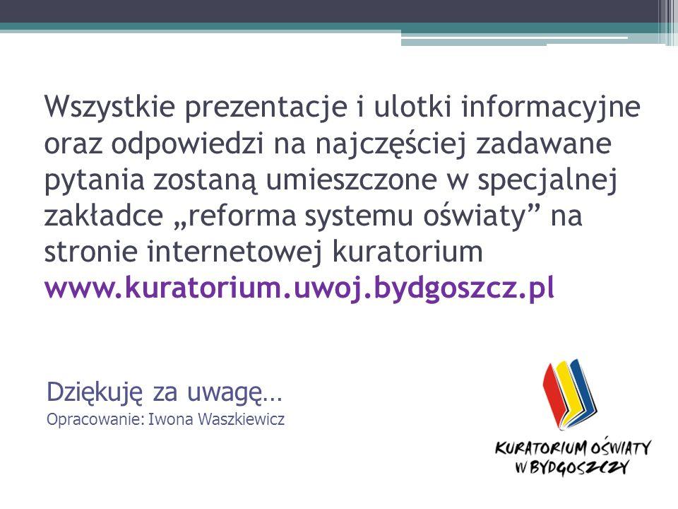 Wszystkie prezentacje i ulotki informacyjne oraz odpowiedzi na najczęściej zadawane pytania zostaną umieszczone w specjalnej zakładce reforma systemu
