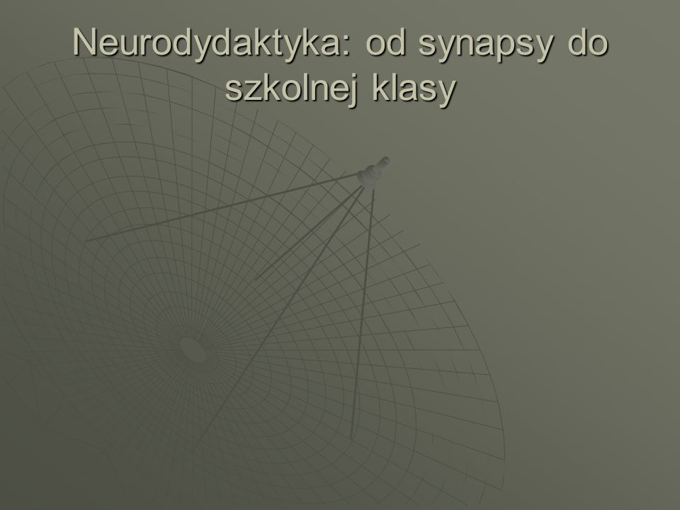 Neurodydaktyka: od synapsy do szkolnej klasy