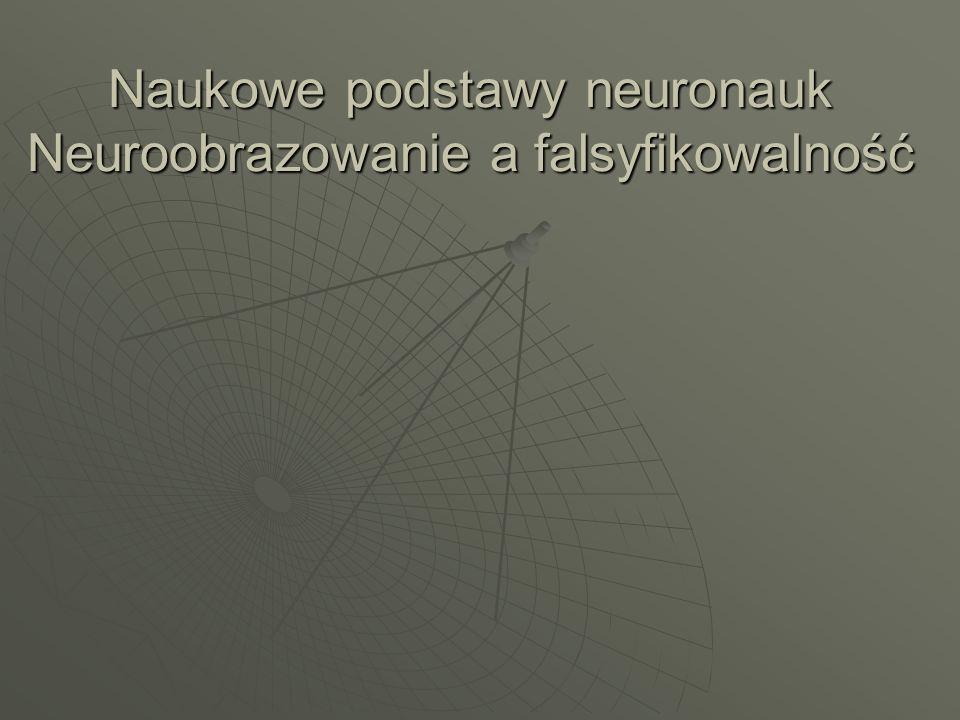 Naukowe podstawy neuronauk Neuroobrazowanie a falsyfikowalność