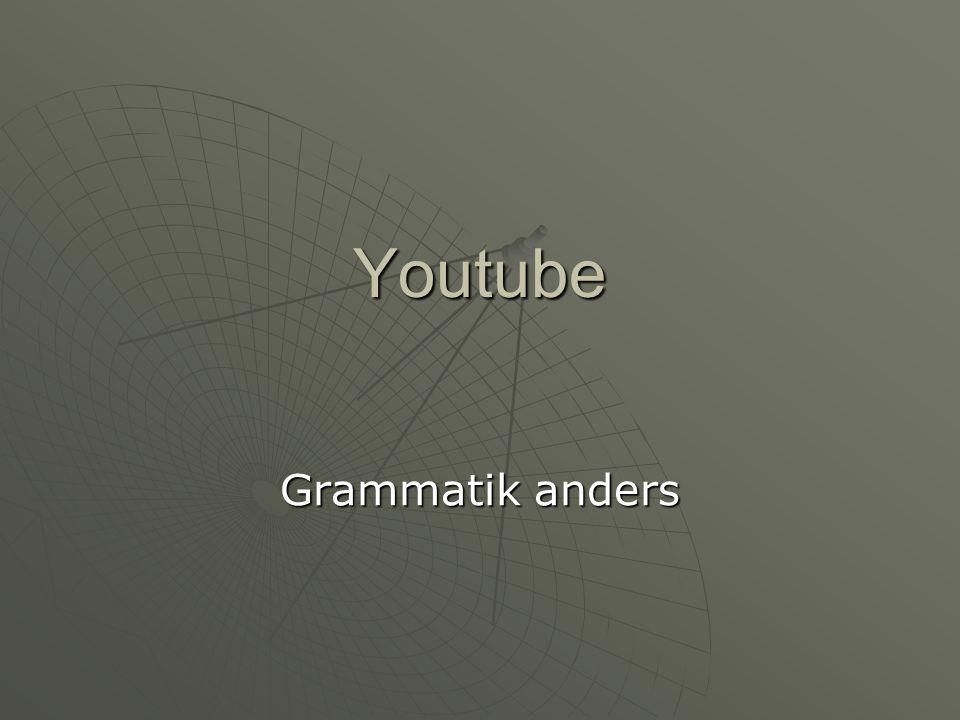 Youtube Grammatik anders