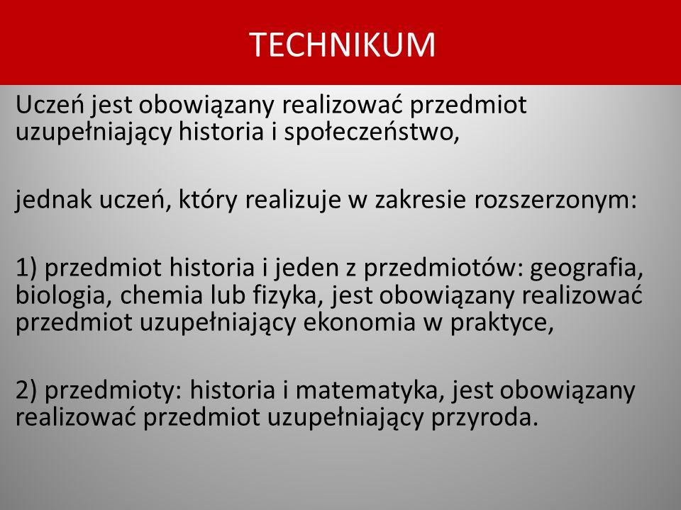 Uczeń jest obowiązany realizować przedmiot uzupełniający historia i społeczeństwo, jednak uczeń, który realizuje w zakresie rozszerzonym: 1) przedmiot