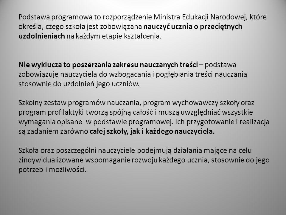 Podstawa programowa to rozporządzenie Ministra Edukacji Narodowej, które określa, czego szkoła jest zobowiązana nauczyć ucznia o przeciętnych uzdolnie