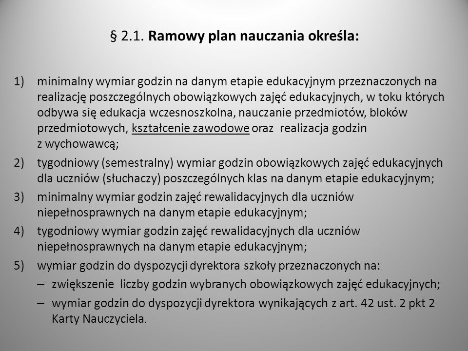 § 2.1. Ramowy plan nauczania określa: 1)minimalny wymiar godzin na danym etapie edukacyjnym przeznaczonych na realizację poszczególnych obowiązkowych