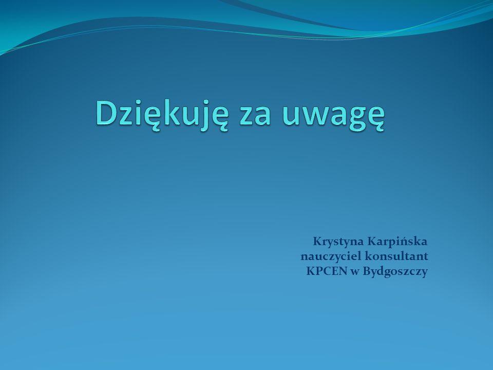 Krystyna Karpińska nauczyciel konsultant KPCEN w Bydgoszczy