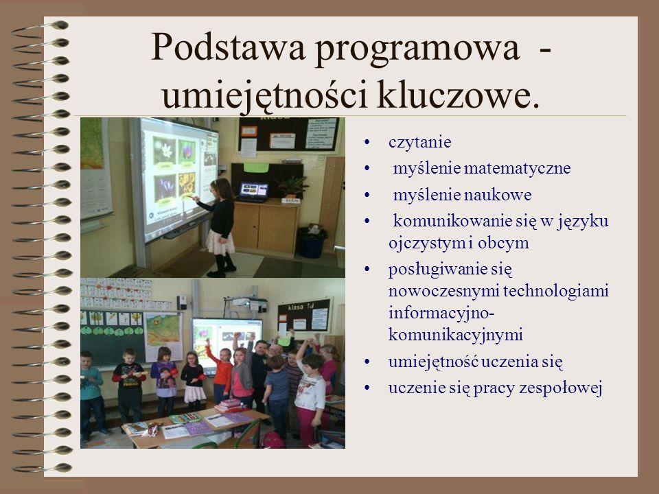 Podstawa programowa - umiejętności kluczowe. czytanie myślenie matematyczne myślenie naukowe komunikowanie się w języku ojczystym i obcym posługiwanie