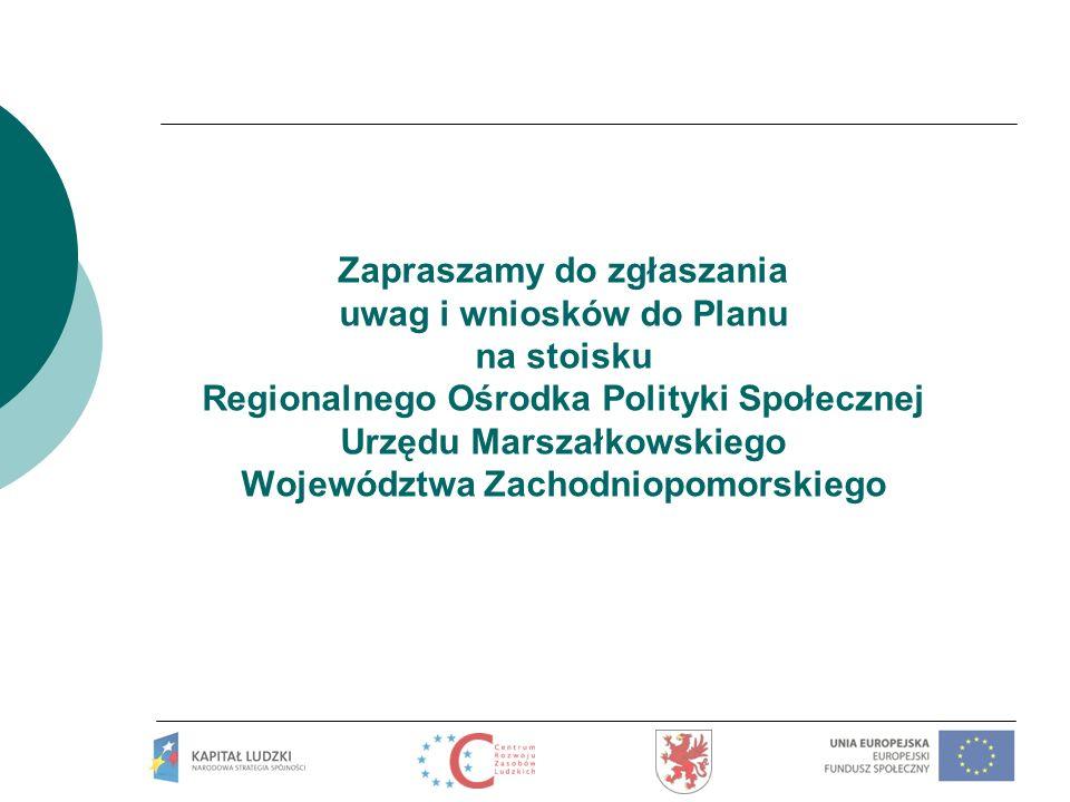 Zapraszamy do zgłaszania uwag i wniosków do Planu na stoisku Regionalnego Ośrodka Polityki Społecznej Urzędu Marszałkowskiego Województwa Zachodniopom