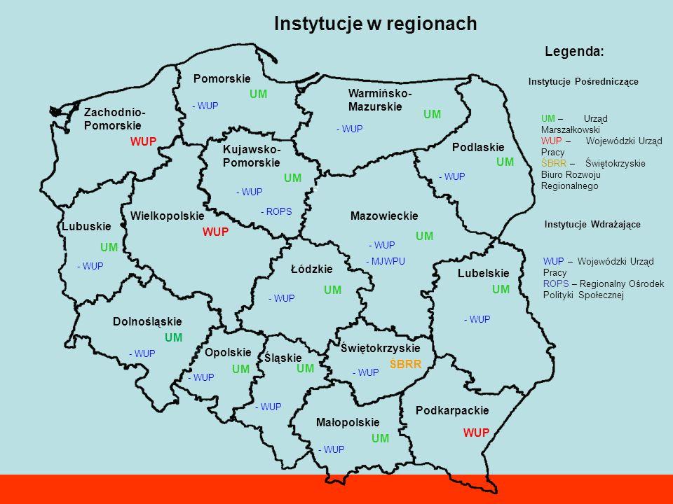 Instytucje w regionach Mazowieckie Zachodnio- Pomorskie Warmińsko- Mazurskie Lubelskie Kujawsko- Pomorskie Wielkopolskie Łódzkie Podlaskie Lubuskie Do