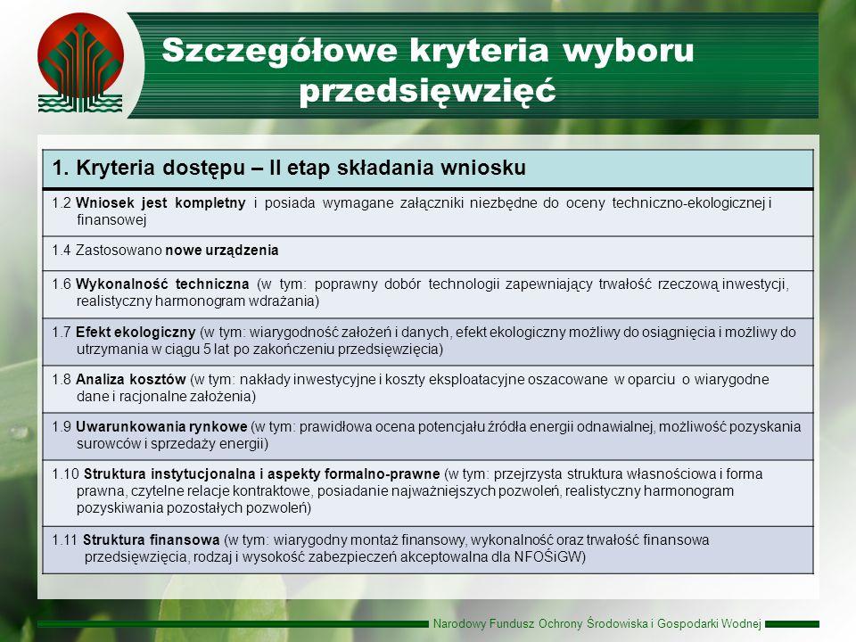 Narodowy Fundusz Ochrony Środowiska i Gospodarki Wodnej Szczegółowe kryteria wyboru przedsięwzięć 1.