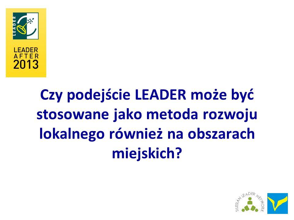 Czy podejście LEADER może być stosowane jako metoda rozwoju lokalnego również na obszarach miejskich?