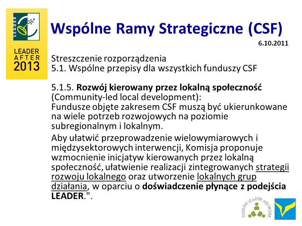 Wspólne Ramy Strategiczne (CSF) Streszczenie rozporządzenia 5.1. Wspólne przepisy dla wszystkich funduszy CSF 5.1.5. Rozwój kierowany przez lokalną sp
