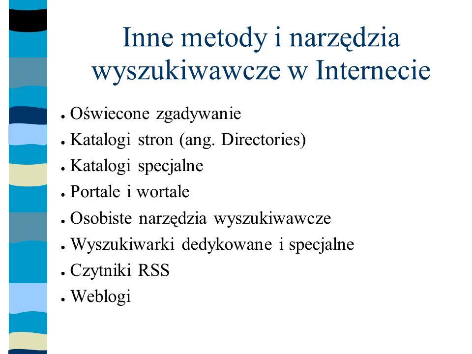 Inne metody i narzędzia wyszukiwawcze w Internecie Oświecone zgadywanie Katalogi stron (ang.