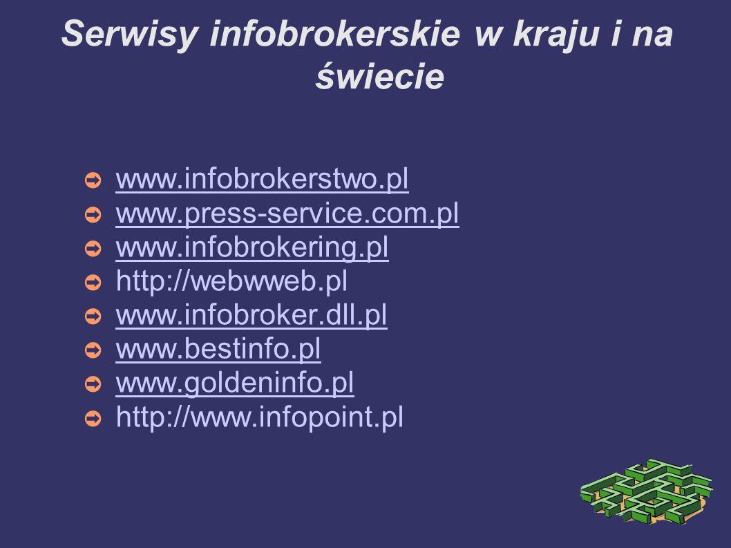 Serwisy infobrokerskie w kraju i na świecie www.infobrokerstwo.pl www.press-service.com.pl www.infobrokering.pl http://webwweb.pl www.infobroker.dll.p