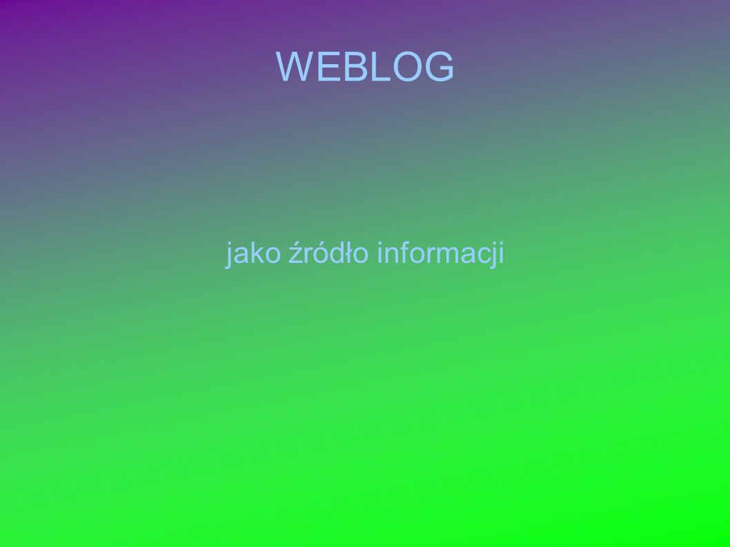 WEBLOG jako źródło informacji