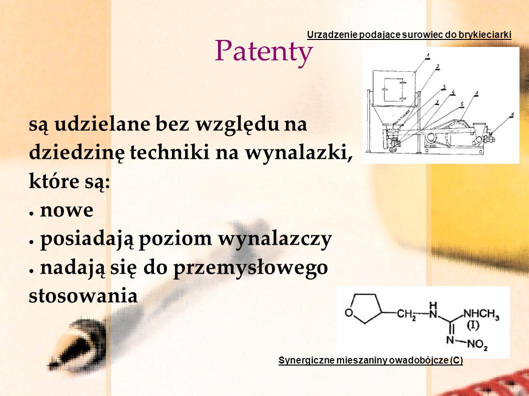 Patenty są udzielane bez względu na dziedzinę techniki na wynalazki, które są: nowe posiadają poziom wynalazczy nadają się do przemysłowego stosowania