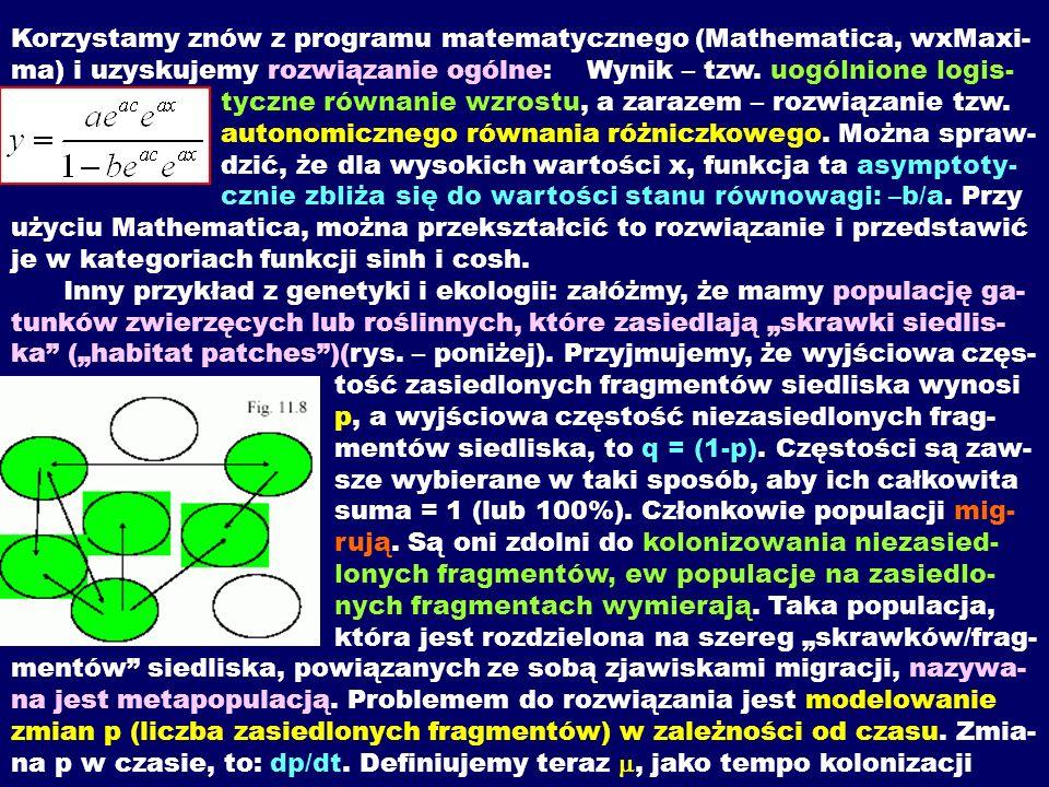 Korzystamy znów z programu matematycznego (Mathematica, wxMaxi- ma) i uzyskujemy rozwiązanie ogólne: Wynik – tzw. uogólnione logis- tyczne równanie wz