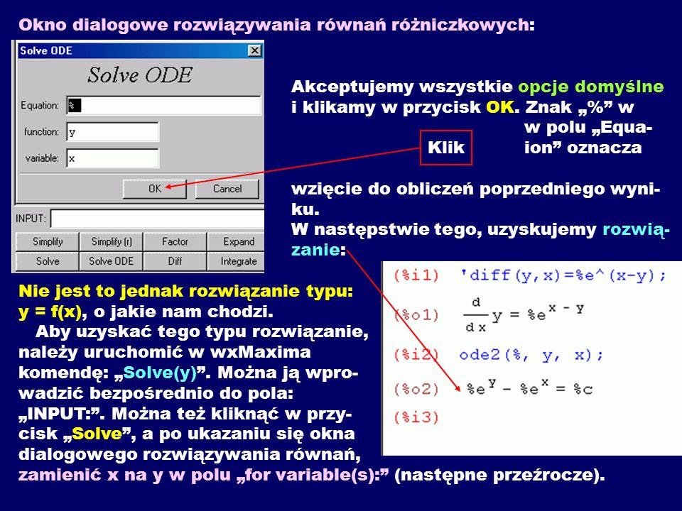 Okno dialogowe rozwiązywania równań różniczkowych: Akceptujemy wszystkie opcje domyślne i klikamy w przycisk OK. Znak % w w polu Equa- Klik ion oznacz