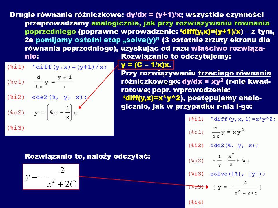 Drugie równanie różniczkowe: dy/dx = (y+1)/x; wszystkie czynności przeprowadzamy analogicznie, jak przy rozwiązywaniu równania poprzedniego (poprawne