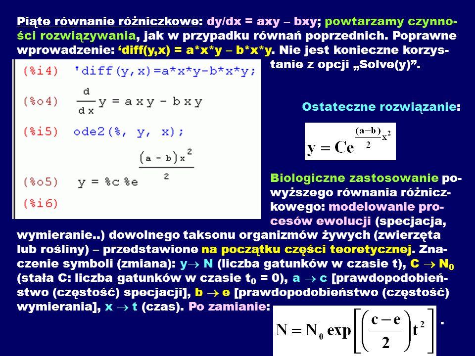 Piąte równanie różniczkowe: dy/dx = axy – bxy; powtarzamy czynno- ści rozwiązywania, jak w przypadku równań poprzednich. Poprawne wprowadzenie: diff(y