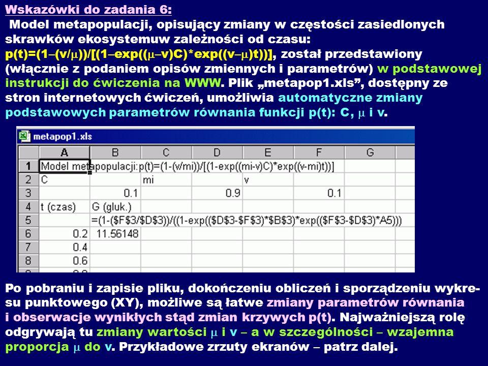 Wskazówki do zadania 6: Model metapopulacji, opisujący zmiany w częstości zasiedlonych skrawków ekosystemuw zależności od czasu: p(t)=(1–(v/ ))/[(1–ex