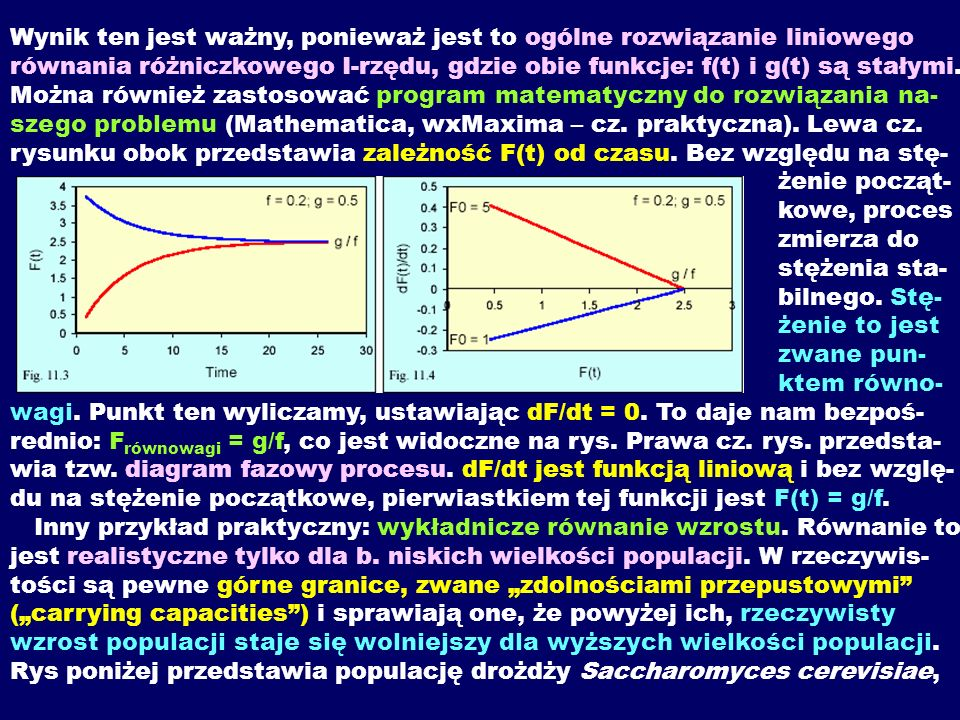 Wynik ten jest ważny, ponieważ jest to ogólne rozwiązanie liniowego równania różniczkowego I-rzędu, gdzie obie funkcje: f(t) i g(t) są stałymi. Można