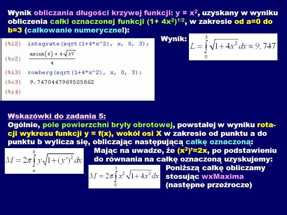 Wynik obliczania długości krzywej funkcji: y = x 2, uzyskany w wyniku obliczenia całki oznaczonej funkcji (1+ 4x 2 ) 1/2, w zakresie od a=0 do b=3 (ca