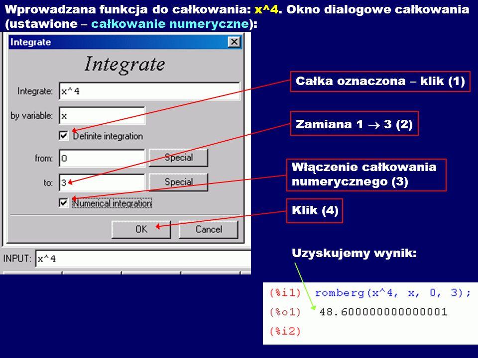 Wprowadzana funkcja do całkowania: x^4. Okno dialogowe całkowania (ustawione – całkowanie numeryczne): Całka oznaczona – klik (1) Zamiana 1 3 (2) Włąc