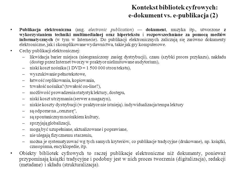 Kontekst bibliotek cyfrowych: e-dokument vs.e-publikacja (2) Publikacja elektroniczna (ang.