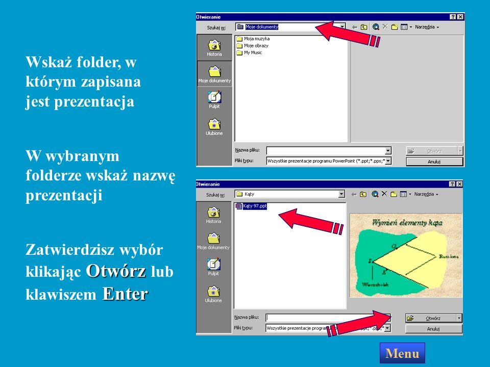 Otwieranie istniejącej prezentacji Menu Otwórz istniejącą prezentację Jeśli chcesz otworzyć istniejącą prezentację wybierz opcję Otwórz istniejącą pre