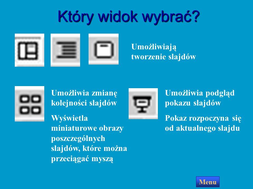 Zmiana widoków prezentacji Widok sortowania slajdów Widok konspektu Widok slajdu Widok normalny Pokaz slajdów Najprostszym sposobem przejścia z jedneg