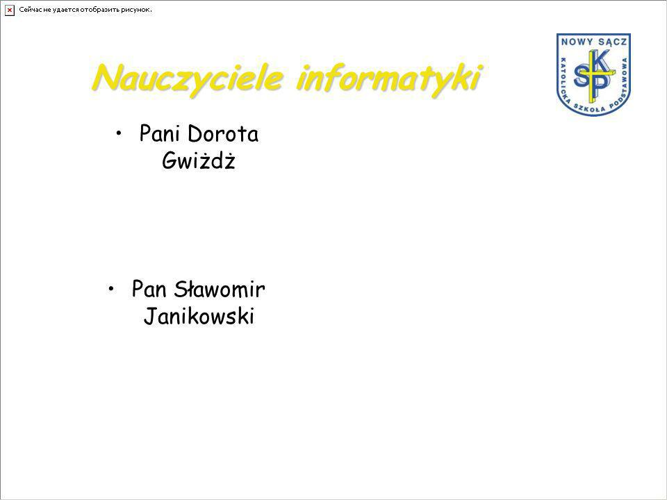 Nauczyciele informatyki Pani Dorota Gwiżdż Pan Sławomir Janikowski