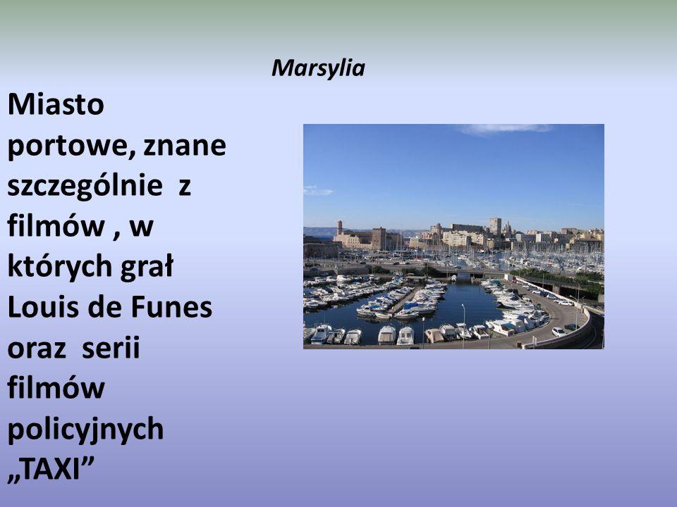 Marsylia Miasto portowe, znane szczególnie z filmów, w których grał Louis de Funes oraz serii filmów policyjnych TAXI